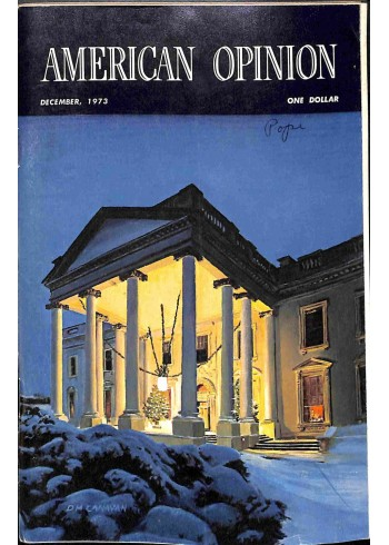American Opinion, December 1973