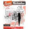 Guns and Hunting Goods Merchandiser, August 1956