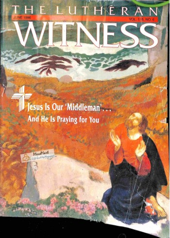 Cover Print of Lutheran Witness, June 1996
