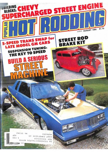 Popular Hot Rodding, August 1985